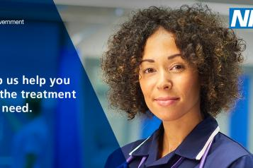 """Photo of NHS worker with the text """"Help us help you get the treatment you need"""" with HM Government and NHS logos"""