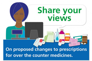 Image of a pharmacist and medications and the words 'Share your views on proposed changes to prescriptions for over the counter medicines'